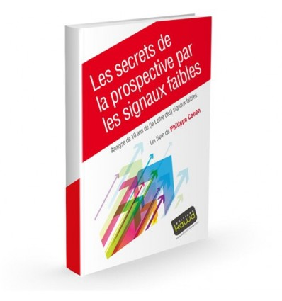 Les secrets de la prospective par les signaux faibles - Analyse de 10 ans de La lettre des signaux faibles