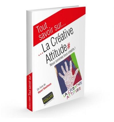 La créative attitude - Nous sommes tous créatifs!