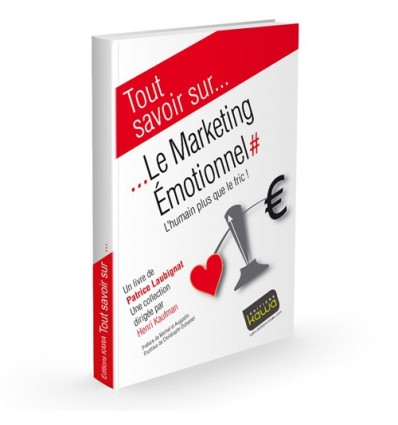 Le Marketing Emotionnel - L'humain plus que le fric!