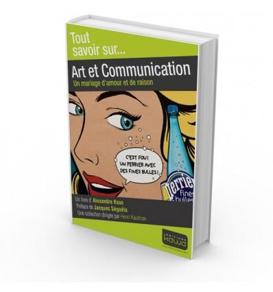 Art et communication - Un mariage d'amour et de raison