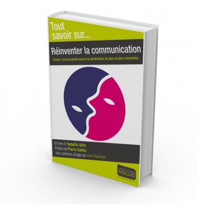 Réinventer la communication - Trouver l'accord parfait auprès de générations de plus en plus connectées