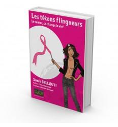 Les tétons flingueurs - Le cancer, ça change la vie !
