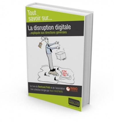 La disruption digitale - Expliquée aux directions générales