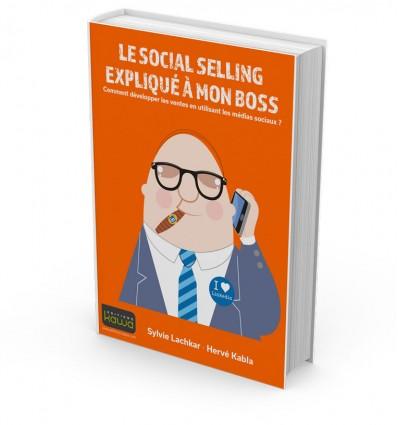 Le social selling expliqué à mon boss - ou comment développer les ventes en utilisant les médias sociaux
