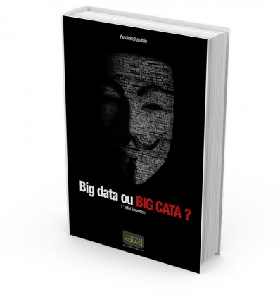 Big data ou BIG CATA ? - L' effet Snowden