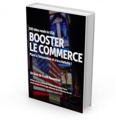 BOOSTER LE COMMERCE - 100 idées made in USA - Place à l'innovation et à la créativité !
