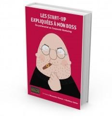 LES START-UP EXPLIQUÉES À MON BOSS - Du partenariat au Corporate Venturing