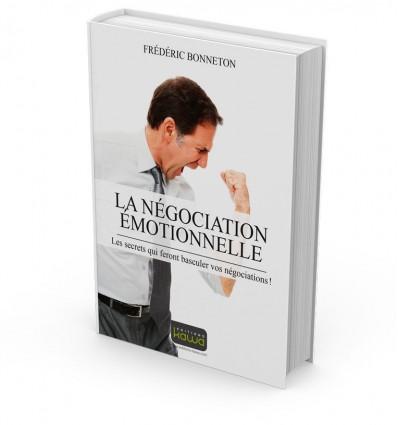 LA NÉGOCIATION ÉMOTIONNELLE - Les secrets qui feront basculer vos négociations !
