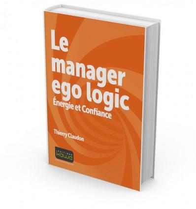 Le manager Ego Logic - Énergie et Confiance
