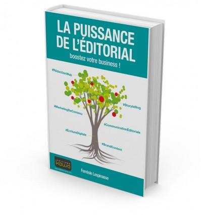 LA PUISSANCE DE L'ÉDITORIAL - boostez votre business !