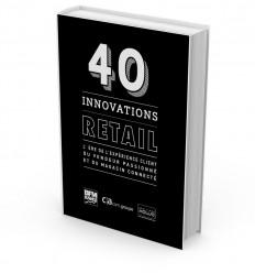 40 innovations Retail - L'ère de l'expérience client du vendeur passionné et du magasin connecté