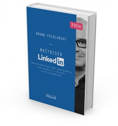 Maîtriser LinkedIn – 3ème édition