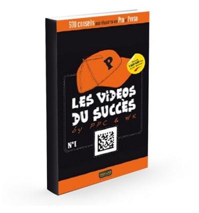 Les vidéos du succès - 500 conseils pour réussir sa vie pro et perso