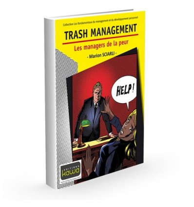 TRASH MANAGEMENT - Les managers de la peur