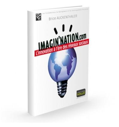 Imagin'nation.com L'innovation à l'ère des réseaux sociaux