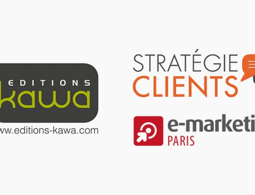 Les Editions Kawa seront aux salons e-marketing Paris et Stratégie Clients #EMKTP2017 #strategiec