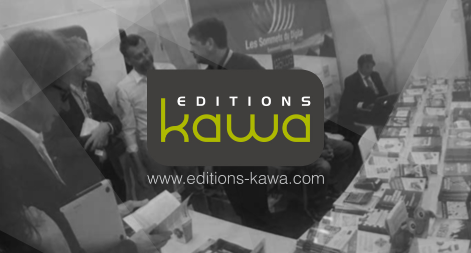 Les editions kawa et ses auteurs experts seront en stand for Salon e marketing porte de versaille