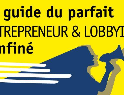 Le guide du parfait entrepreneur et lobbyiste confiné