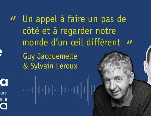 Podcast – Guy Jacquemelle & Sylvain Leroux : Dérives et belles histoires de notre société